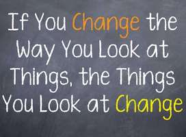 If you change the way you look at thing, the things you look at change